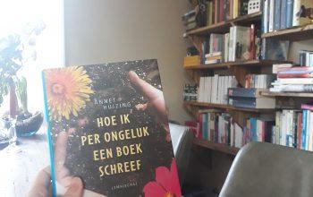 Boekrecensie: Hoe ik per ongeluk een boek schreef – Annet Huizing